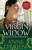 The Virgin Widow by Anne O'brien